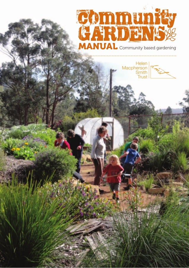 Acknowledgements The Helen Macpherson Smith Trust and Sustainable Gardening Australia would like to acknowledge with thank...