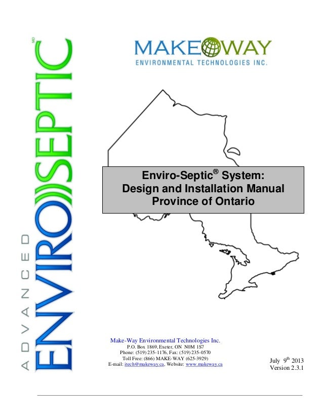 Enviro-Septic® System: Design and Installation Manual Province of Ontario July 9th 2013 Version 2.3.1 Make-Way Environment...