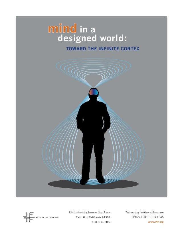 mind in a designed world: Toward the Infinite Cortex 124 University Avenue, 2nd Floor Palo Alto, California 94301 650.854....