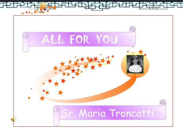 渠道新闻发布会          ALL FOR YOU            Sr. Maria Troncatti