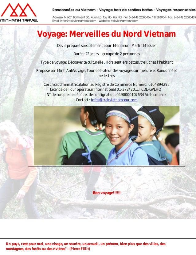 Voyage: Merveilles du Nord Vietnam Devis préparé spécialement pour Monsieur Martin Messier Durée: 22 jours – groupe de 2 p...