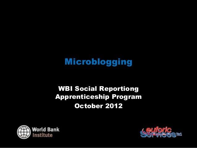Microblogging WBI Social ReportiongApprenticeship Program     October 2012