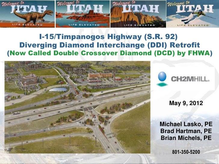 I-15/Timpanogos Highway (S.R. 92)   Diverging Diamond Interchange (DDI) Retrofit(Now Called Double Crossover Diamond (DCD)...