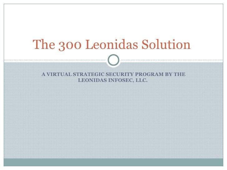 The 300 Leonidas Solution