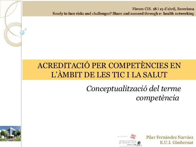Acreditació per competències en l'àmbit de les TIC i la Salut by Pilar Fernandez