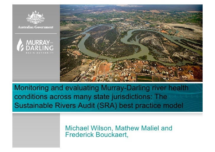 Monitoring and evaluating Murray-Darling river healthconditions across many state jurisdictions: TheSustainable Rivers Aud...