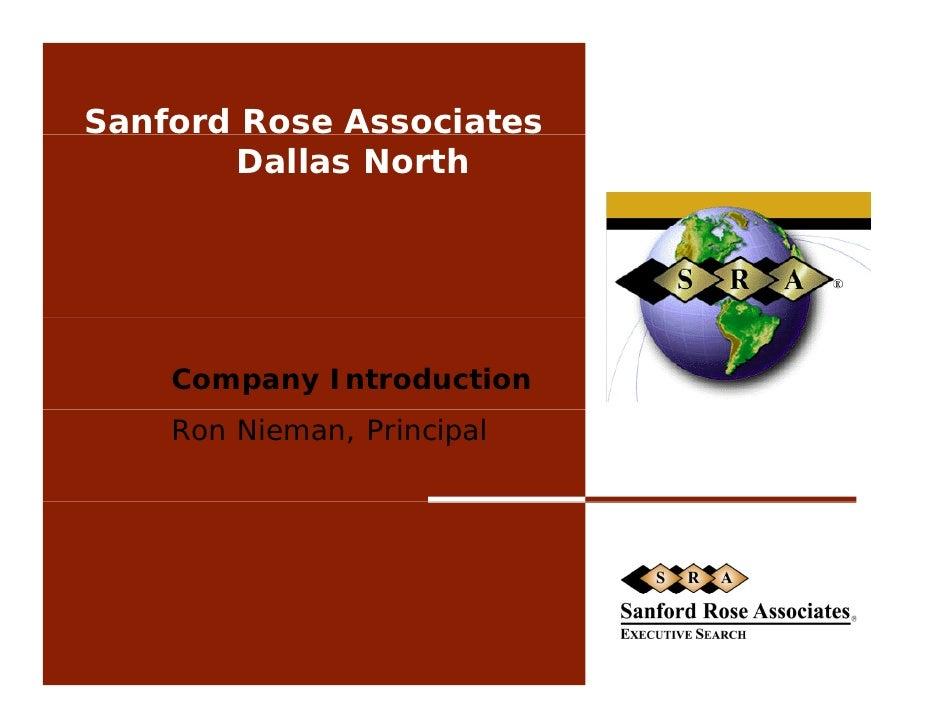 Sanford Rose Associates         Dallas North         Company Introduction     Ron Nieman, Principal