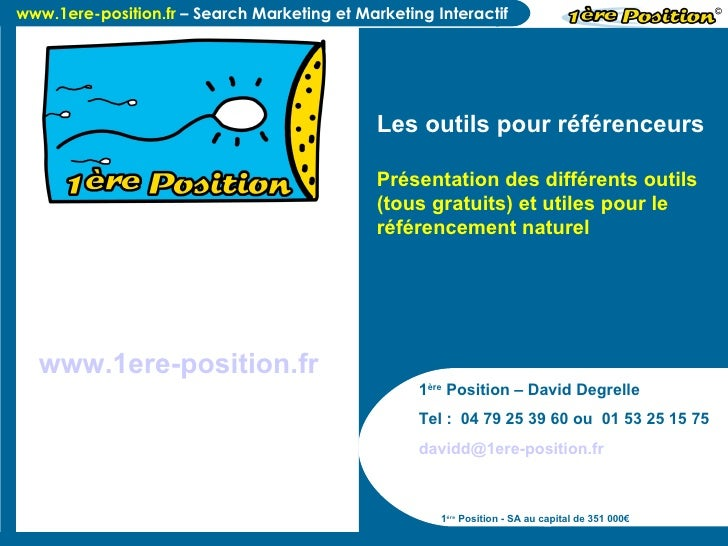 1 ère  Position – David Degrelle Tel :  04 79 25 39 60 ou  01 53 25 15 75 [email_address]   1 ère  Position - SA au capita...