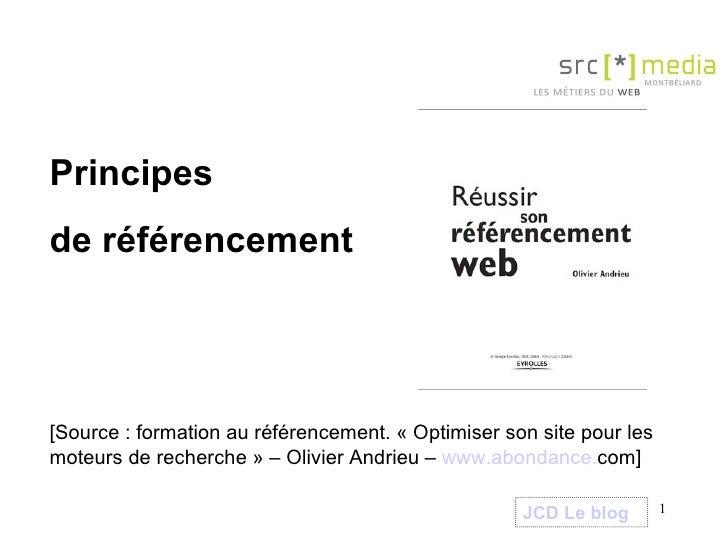 Principes  de référencement [Source : formation au référencement. «Optimiser son site pour les moteurs de recherche» – O...
