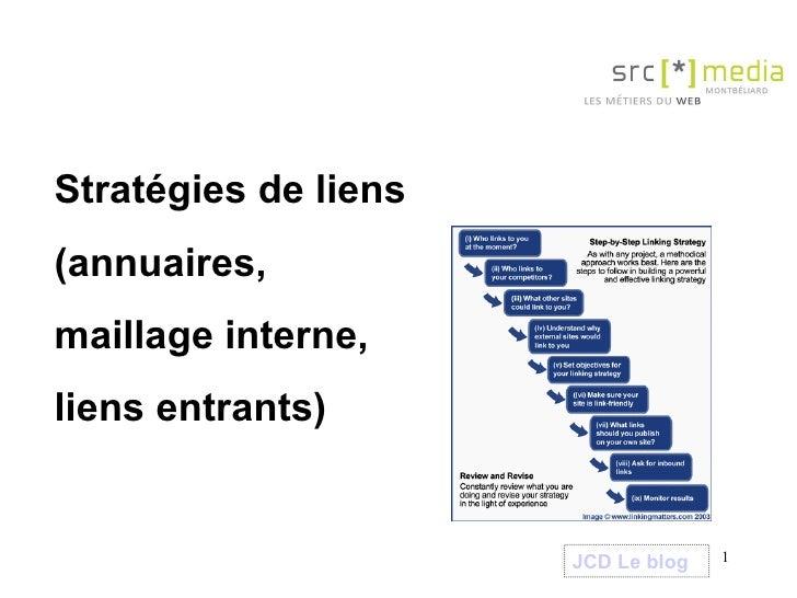 Stratégies de liens (annuaires,  maillage interne,  liens entrants) JCD Le blog