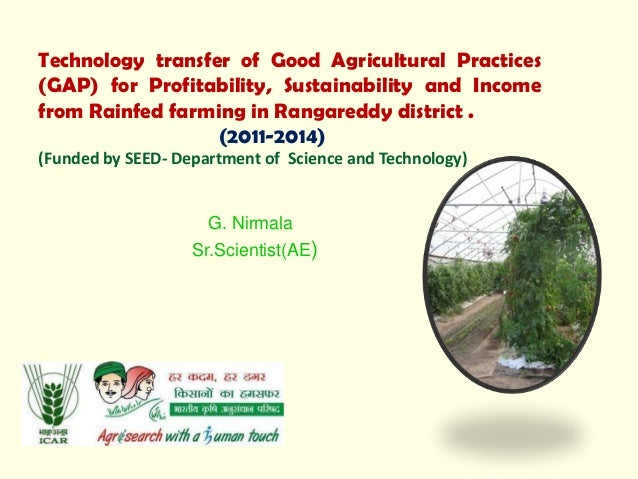Technology transfer of Good Agricultural Practices(GAP) for Profitability, Sustainability and Incomefrom Rainfed farming i...