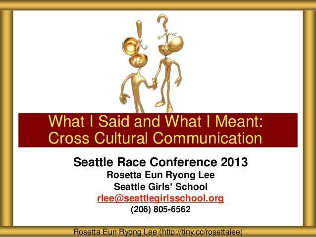 Seattle Race Conference 2013 Rosetta Eun Ryong Lee Seattle Girls' School rlee@seattlegirlsschool.org (206) 805-6562 What I...