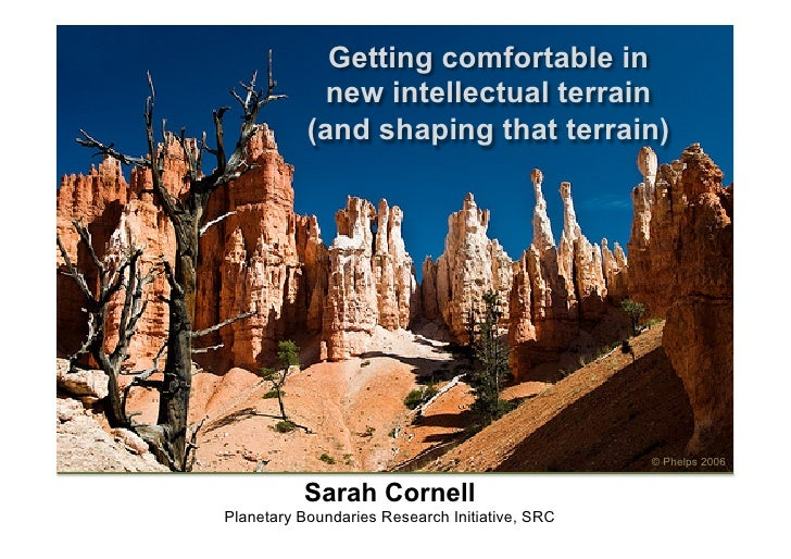 Getting comfortable in            new intellectual terrain           (and shaping that terrain)                           ...