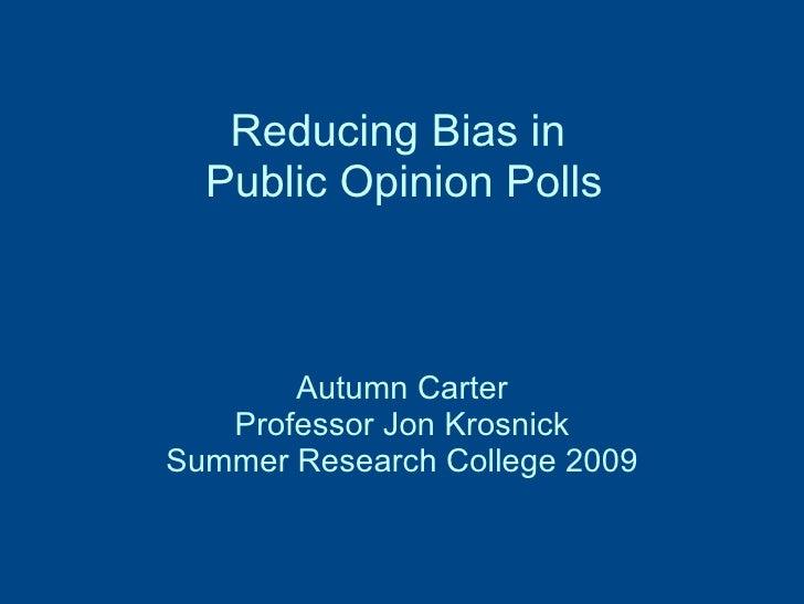Reducing Bias in Public Opinion Polls