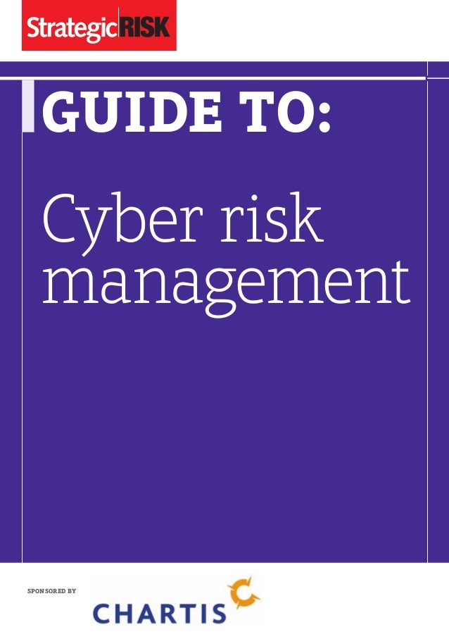 GUIDE TO:  Cyber risk management  SPONSORED BY  FC_SRA5Cyber2012.indd 1  22/05/2012 10:47