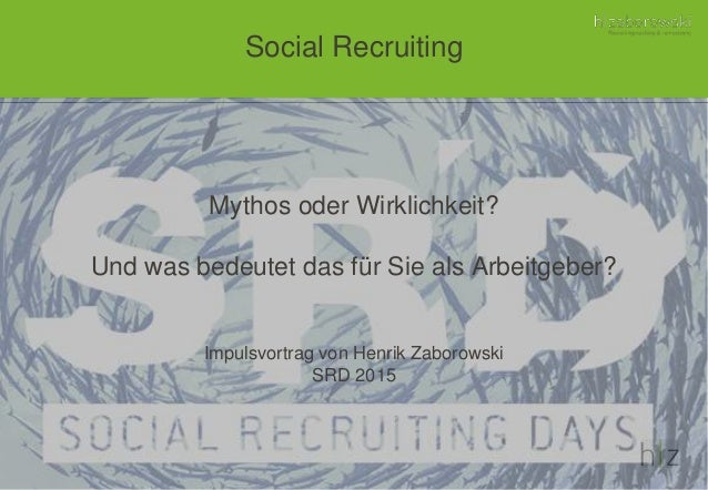 Mythos oder Wirklichkeit? Und was bedeutet das für Sie als Arbeitgeber? Impulsvortrag von Henrik Zaborowski SRD 2015 Socia...
