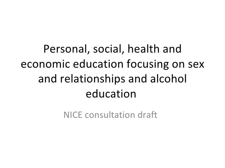 Personal, social, health and economic education focusing on sex and relationships and alcohol education  NICE consultation...