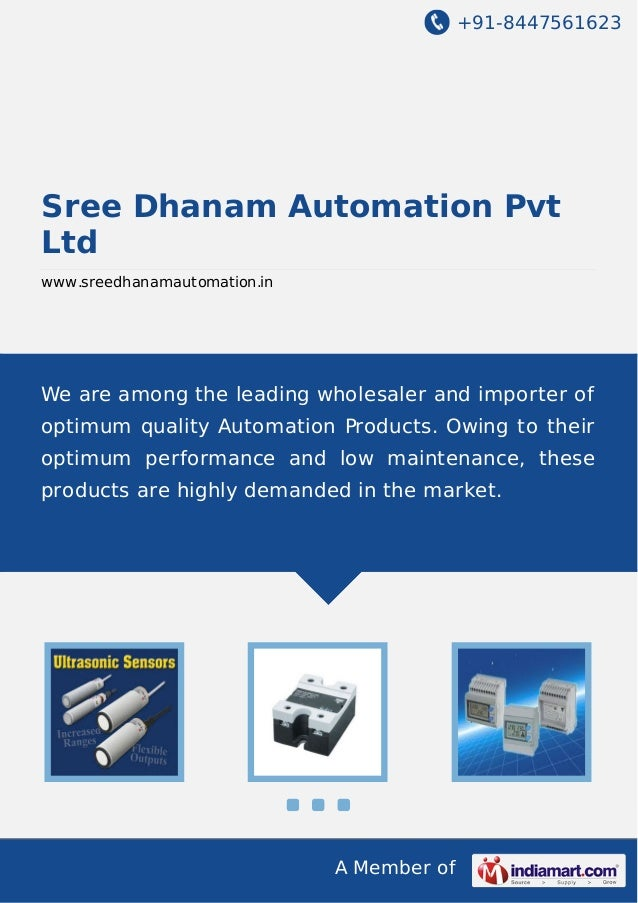 +91-8447561623  Sree Dhanam Automation Pvt Ltd www.sreedhanamautomation.in  We are among the leading wholesaler and import...