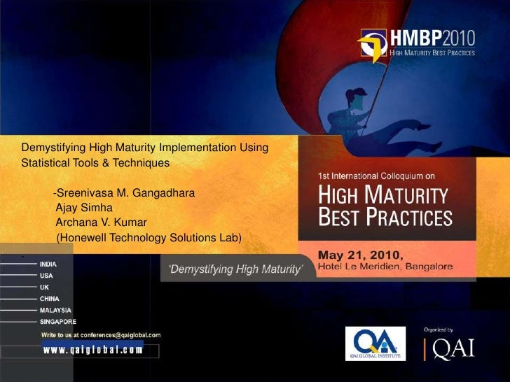CMMI High Maturity Best Practices HMBP 2010: Demystifying High Maturity Implementation Using Statistical Tools & Techniques by Sreenivasa M. Gangadhara,Ajay Simha and Archana V. Kumar
