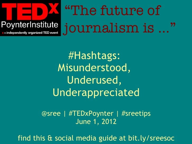 """The future of              journalism is …""             #Hashtags:           Misunderstood,            Underused,        ..."