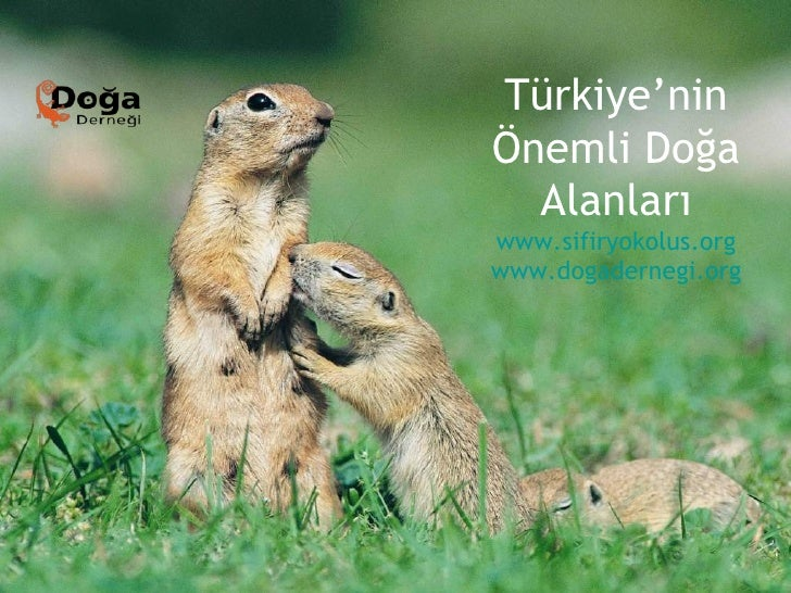 Türkiye'ninÖnemli Doğa  Alanlarıwww.sifiryokolus.orgwww.dogadernegi.org