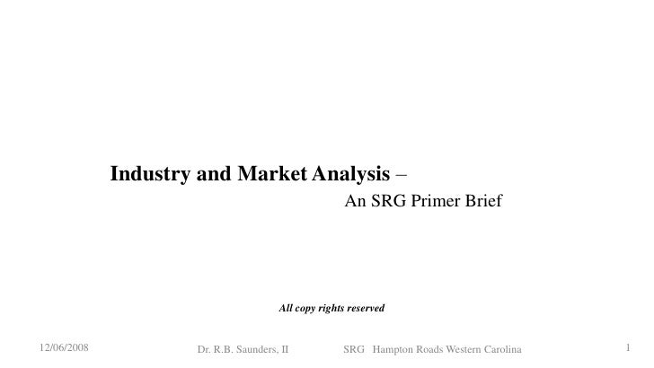 Industry and Market Analysis –                                                      An SRG Primer Brief                   ...