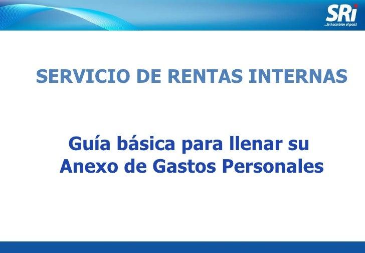 Junio 2006 SERVICIO DE RENTAS INTERNAS Guía básica para llenar su  Anexo de Gastos Personales