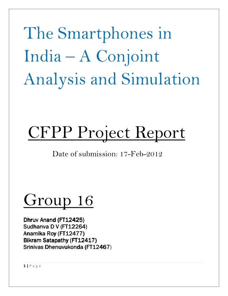 The Smartphones inIndia – A ConjointAnalysis and Simulation CFPP Project Report          Date of submission: 17-Feb-2012Gr...
