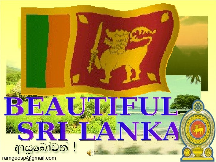 BEAUTIFUL SRI LANKA ramgeosp@gmail.com