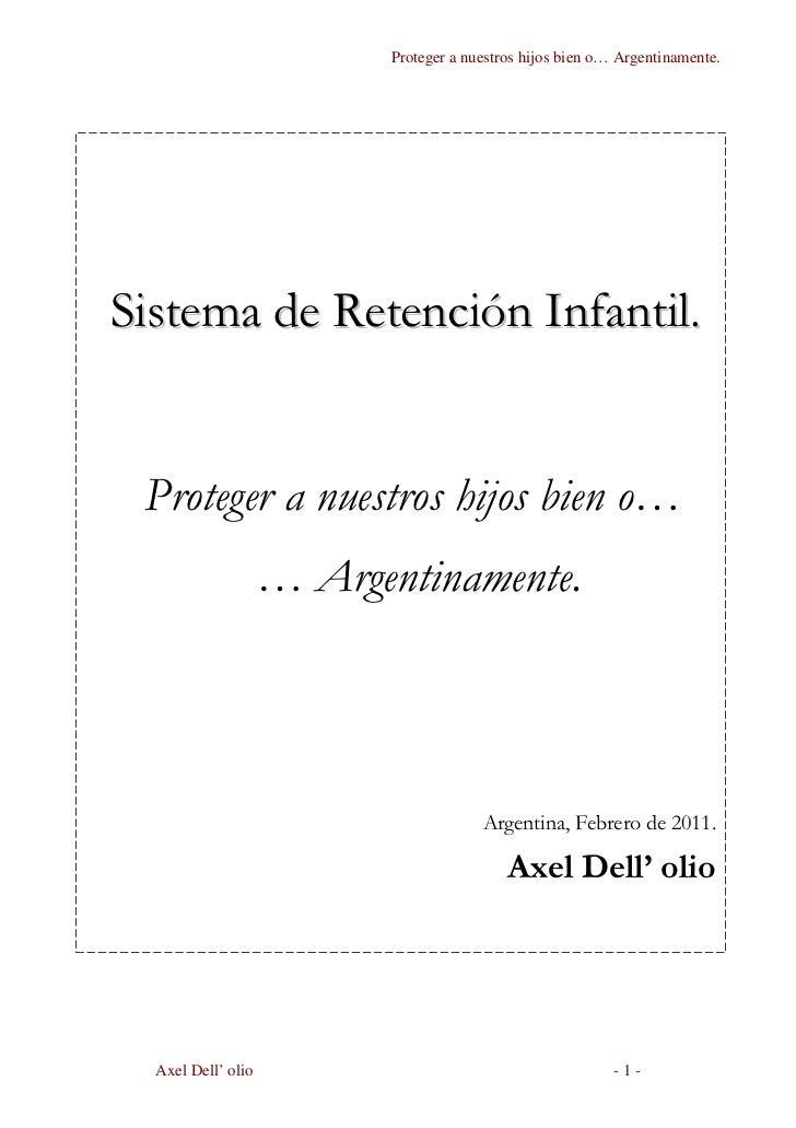 Proteger a nuestros hijos bien o… Argentinamente.Sistema de Retención Infantil. Proteger a nuestros hijos bien o…         ...