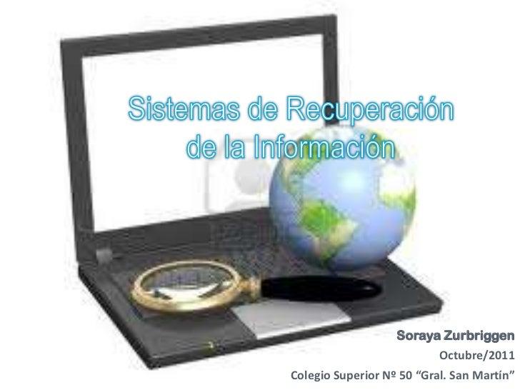 """Soraya Zurbriggen                         Octubre/2011Colegio Superior Nº 50 """"Gral. San Martín"""""""
