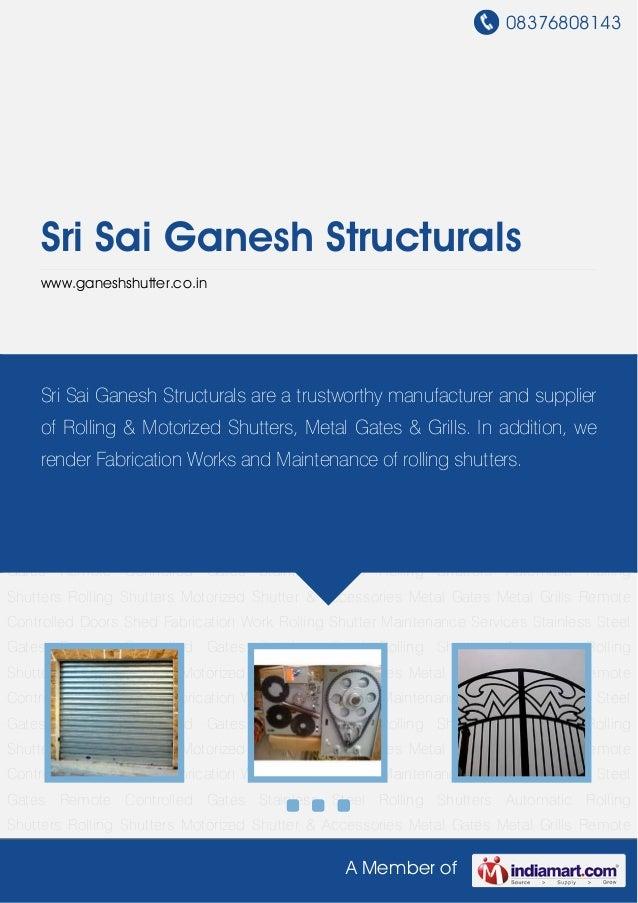 08376808143A Member ofSri Sai Ganesh Structuralswww.ganeshshutter.co.inRolling Shutters Motorized Shutter & Accessories Me...
