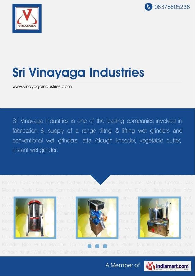 08376805238A Member ofSri Vinayaga Industrieswww.vinayagaindustries.comCommercial Wet Grinder Instant Wet Grinder Stainles...