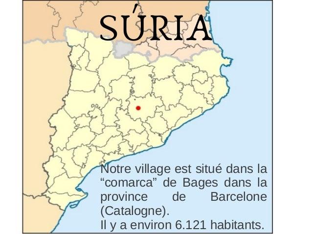 """SÚRIA  Notre village est situé dans la """"comarca"""" de Bages dans la province de Barcelone (Catalogne). Il y a environ 6.121 ..."""