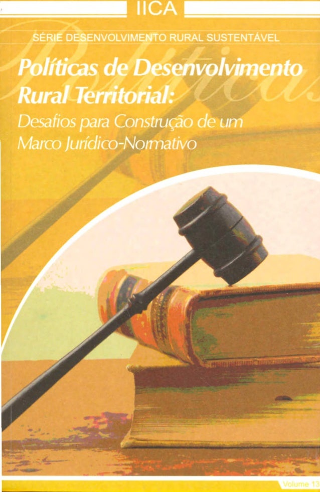 Políticas de Desenvolvimento Rural Territorial: Desafios para Construção de um Marco Jurídico Normativo - Série DRS volume 13