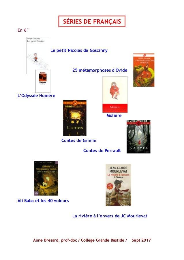 En 6° Le petit Nicolas de Goscinny 25 métamorphoses d'Ovide L'Odyssée Homère Molière Contes de Grimm Contes de Perrault An...