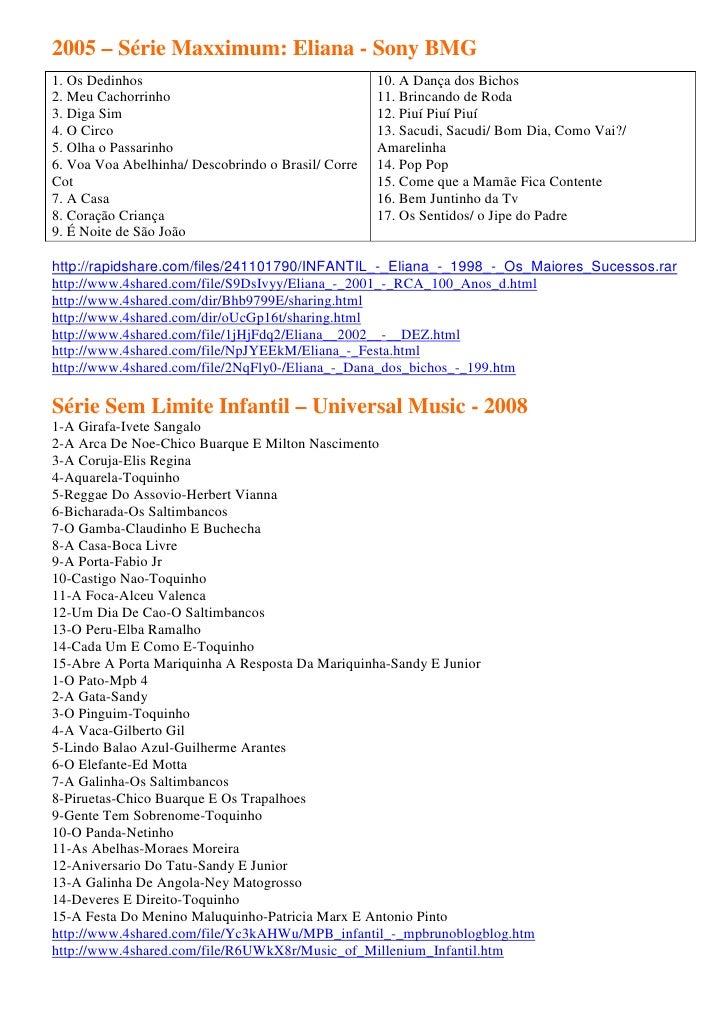 2005 – Série Maxximum: Eliana - Sony BMG1. Os Dedinhos                                      10. A Dança dos Bichos2. Meu C...