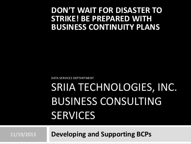 DON'T WAIT FOR DISASTER TO STRIKE! BE PREPARED WITH BUSINESS CONTINUITY PLANS  DATA SERVICES DEPTARTMENT  SRIIA TECHNOLOGI...