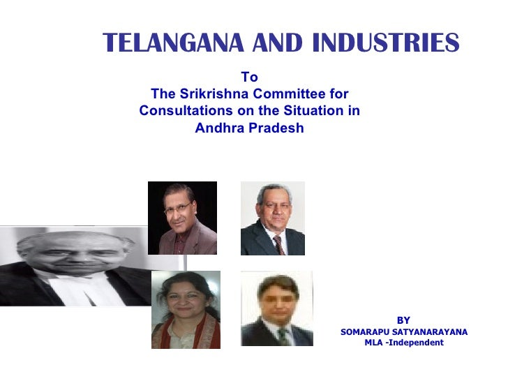TELANGANA AND INDUSTRIES                To   The Srikrishna Committee for  Consultations on the Situation in         Andhr...