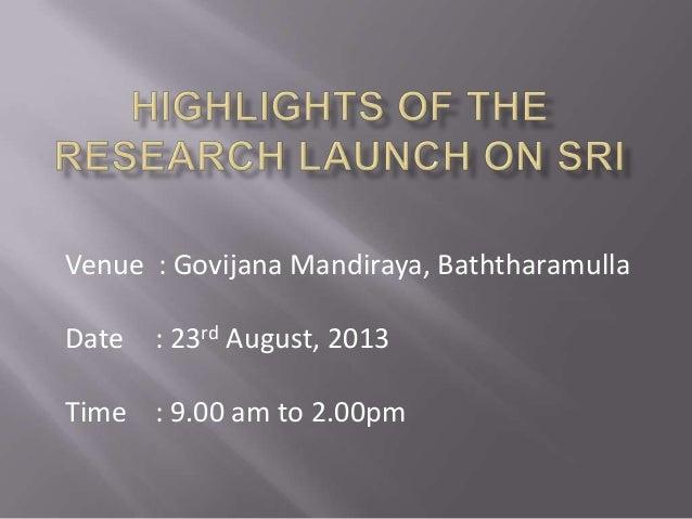 Venue : Govijana Mandiraya, Baththaramulla Date : 23rd August, 2013 Time : 9.00 am to 2.00pm