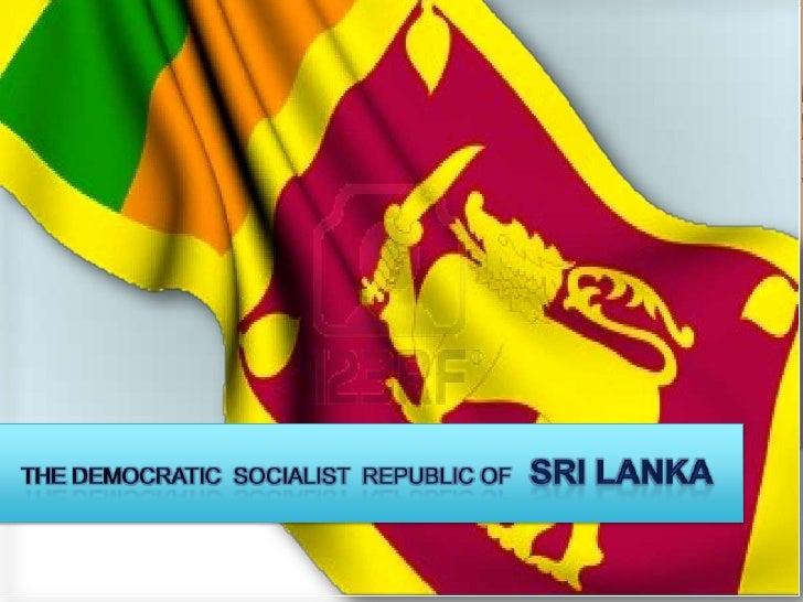 The democratic  socialist  republic of   SRILANKA<br />
