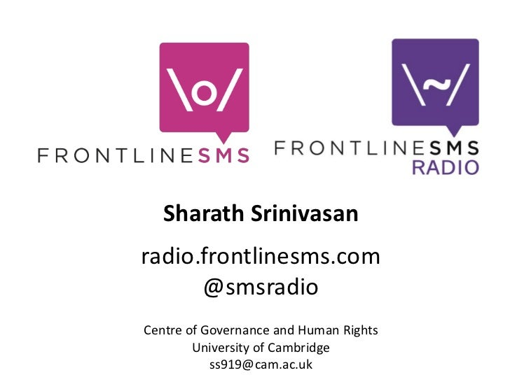Sharath Srinivasan<br />radio.frontlinesms.com<br />@smsradio<br />Centre of Governance and Human Rights<br />University o...