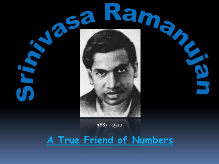 1887 - 1920A True Friend of Numbers