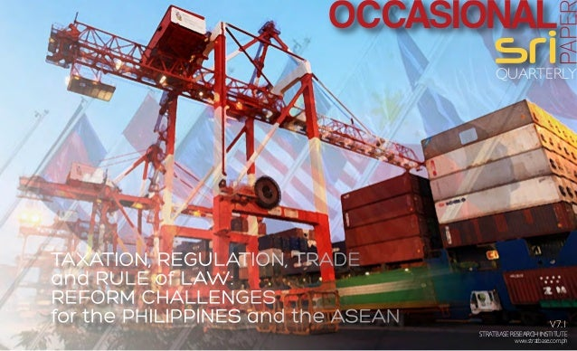 Taxation, Regulation, Trade and Rule of Law: Reform Challenges for the Philippines and the ASEAN