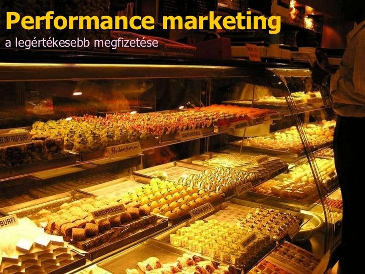 Performance marketing a legértékesebb megfizetése