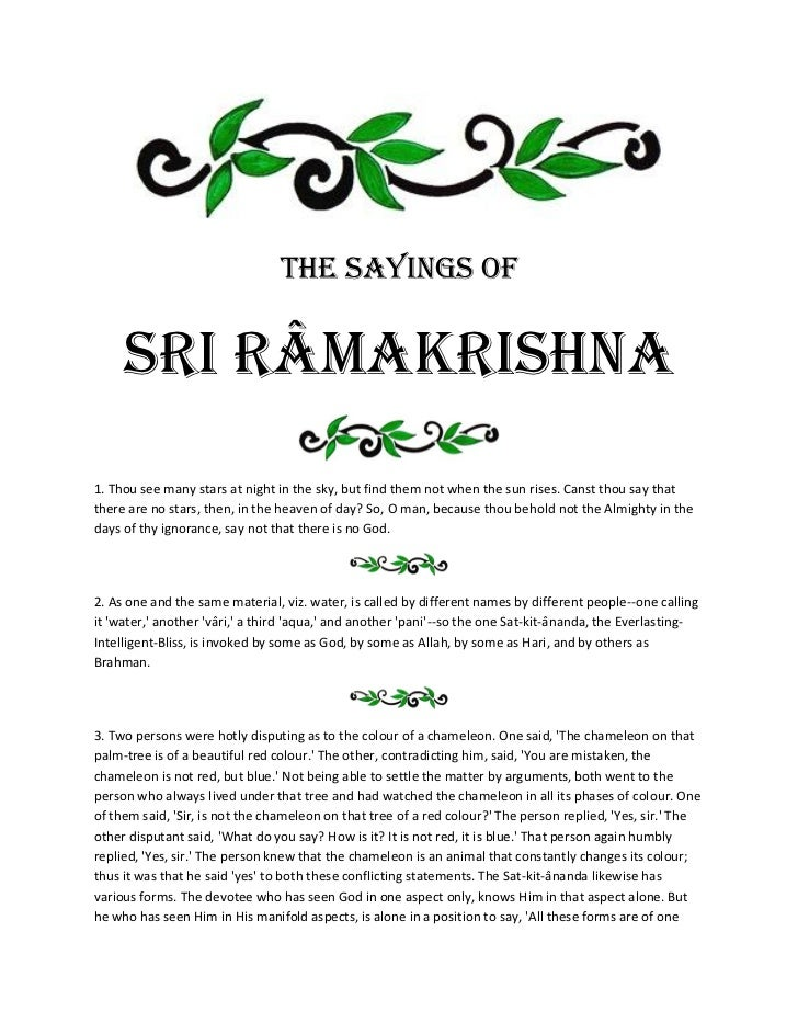THE SAYINGS OF     Sri RÂMAKRISHNA1. Thou see many stars at night in the sky, but find them not when the sun rises. Canst ...