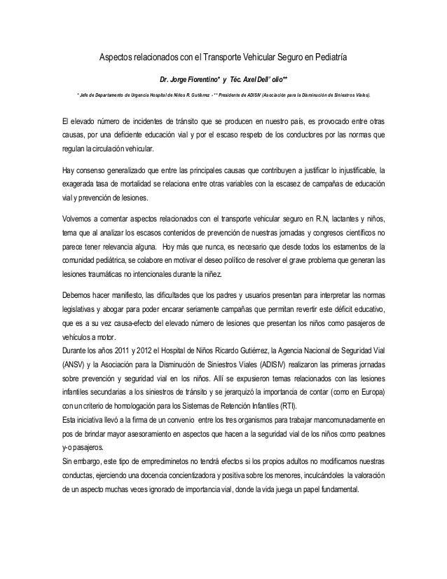 Aspectos relacionados con el Transporte Vehicular Seguro en Pediatría Dr. Jorge Fiorentino* y Téc. Axel Dell' olio** * Jef...