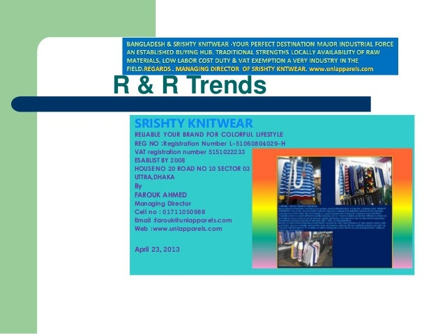 R & R Trends SRISHTY KNITWEAR RELIABLE YOUR BRAND FOR COLORFUL LIFESTYLE REG NO :Registration Number L-51060804029-H VAT r...
