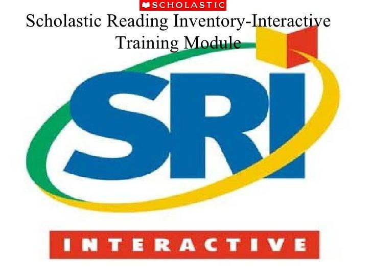 Scholastic Reading Inventory-Interactive Training Module