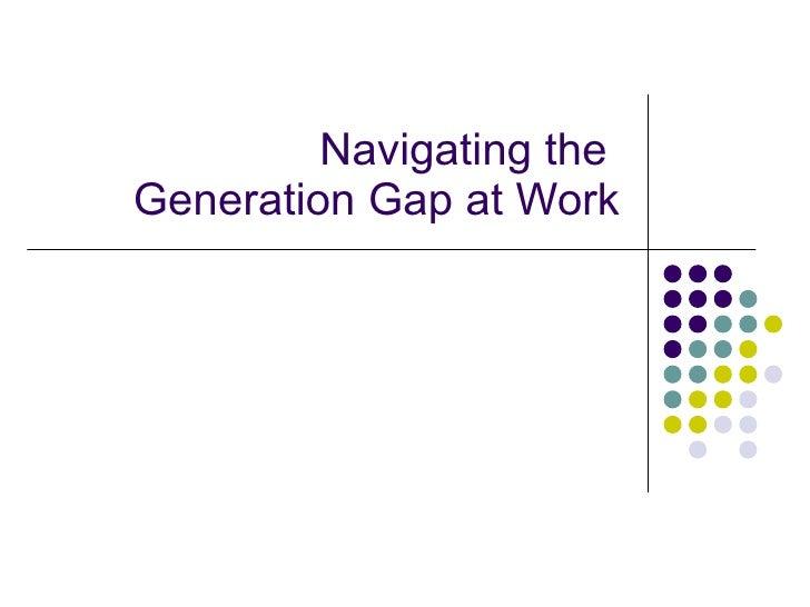 Navigating the  Generation Gap at Work